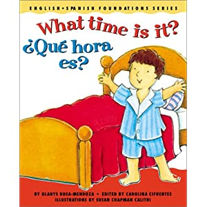 What time is it?/¿Qué hora es? (English and Spanish Foundations Series) (Book #7) (Bilingual) (Board Book) (English and Spanish Edition)