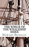 img - for The Wreck of the Whaleship Essex: The History of the Shipwreck That Inspired Mob book / textbook / text book