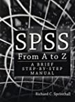 SPSS from A to Z: A Brief Step-by-Ste...