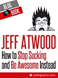 img - for How to Stop Sucking and Be Awesome Instead book / textbook / text book