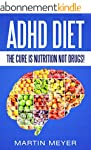 ADHD Diet: The Cure Is Nutrition Not...