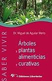 ARBOLES Y PLANTAS ALIMENTICIAS Y CURATIVAS