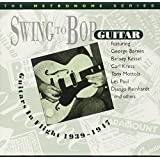Swing to Bop: Guitars in Flight 1939-1947 ~ Various Artists