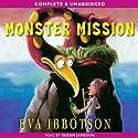 Monster Mission Hörbuch von Eva Ibbotson Gesprochen von: Susan Jameson