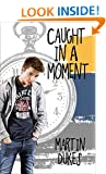Caught in a Moment (The Alex Trueman Chronicles Book 1)