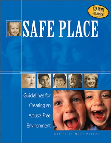 Safe Place: Guidelines for Creating an Abuse-Free Environment, Marv Parker
