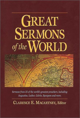Great Sermons of the World: Sermons from 25 of the World's Greatest Preachers, Including Augustine, Luther, Calvin, Spur
