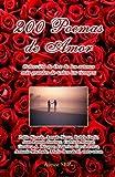 200 Poemas de Amor: Coleccion de Oro de la Poesia Universal (Spanish Edition)