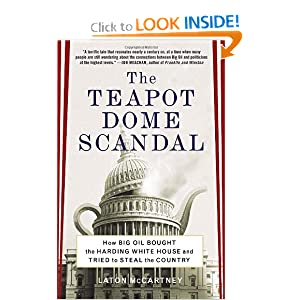 Amazon.com: The Teapot Dome Scandal: How Big Oil Bought the ...