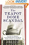 The Teapot Dome Scandal: How Big Oil...