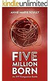 Five Million Born: An IVF Companion Guide