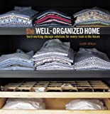 img - for The Well-Organized Home: Hard-Working Storage Solutions for Every Room in the House book / textbook / text book