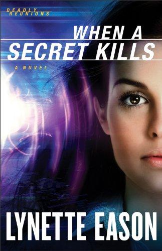 Lynette Eason - When a Secret Kills (Deadly Reunions Book #3): A Novel