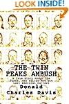 The Twin Peaks Ambush: A True Story A...