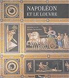 echange, troc Sylvain Laveissière, Anne Dion-Tenenbaum, Thierry Lentz, Isabelle Leroy-Jay Lemaistre - Napoléon et le Louvre