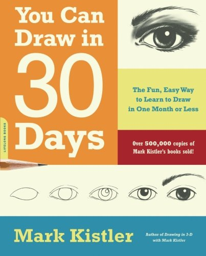 You Can Draw in 30 Days: The Fun, Easy Way to Learn to Draw in One Month or Less (A Painting A Day compare prices)