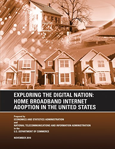 Exploring the Digital Nation: Home Broadband Internet Adoption in the United States