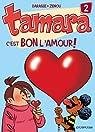 Tamara, tome 2 : C'est bon l'amour !