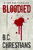 Bloodied ( A Jon Rio Thriller #1)