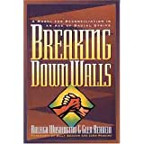 Breaking Down Walls: A Model for Reconciliation in an Age of Racial Strife