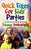 Quick Fixes for Kids' Parties (How to) (Fun Games and Activities to Banish Boredom from Your Childre)