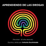 Aprendiendo de las drogas [Learning from Drugs]: Compactos Anagrama [Compact Anagram] | Antonio Escohotado