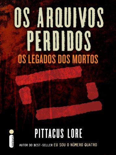 Pittacus Lore - Os arquivos perdidos: Os legados dos mortos