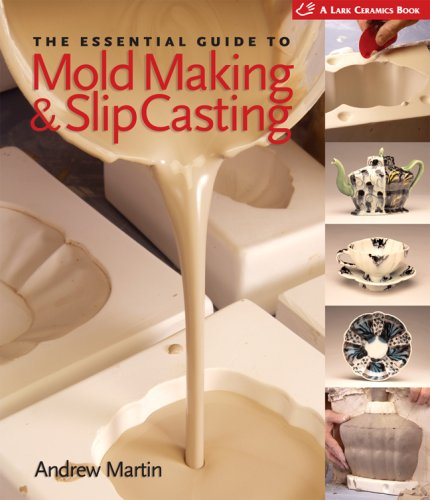 The Essential Guide to Mold Making & Slip Casting (A Lark Ceramics Book) by Lark Books