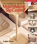 The Essential Guide to Mold Making &...