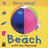 img - for Who's Hiding? At the Beach: A Lift-the-Flap Book (Who's Hiding? Books) book / textbook / text book