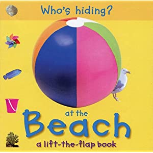 Who's Hiding? At the Beach: A Lift-the-Flap Book Christiane Gunzi