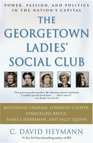 The Georgetown Ladies' Social Club Power  Passion  and Politics in the Nation's Capital