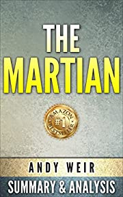 The Martian: A Novel by Andy Weir | Unofficial Summary & Analysis