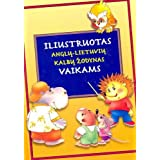 Illustrated English-Lithuanian Picture Dictionary for Children and Schoolsby J. Radecka