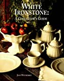 White Ironstone: A Collector's Guide