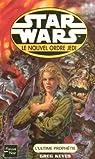 Star Wars, tome 65 : L'ultime prophétie (Le Nouvel Ordre Jedi 18)