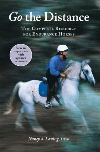 Go the Distance: The Complete Resource for Endurance Horses PDF