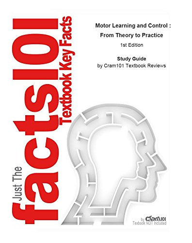 Motor Learning and Control , From Theory to Practice: Medicine, Medicine, by CTI Reviews