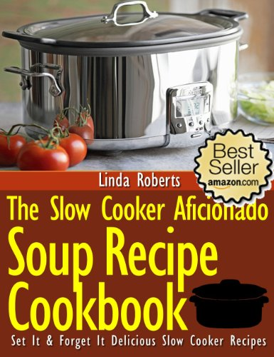 Slow Cooker Soup - The Slow Cooker Aficionado Soup Recipe Cookbook (The Slow Cooker Aficionado Recipe Cookbooks 4) (Crock Pot Potato compare prices)