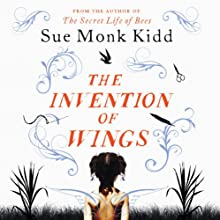 The Invention of Wings Audiobook by Sue Monk Kidd Narrated by Jenna Lamia, Adepero Oduye