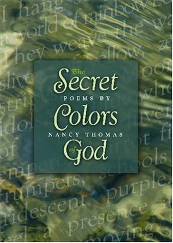 The Secret Colors of God--poems by Nancy Thomas