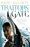 Kate Elliott Traitors' Gate: Book Three of Crossroads
