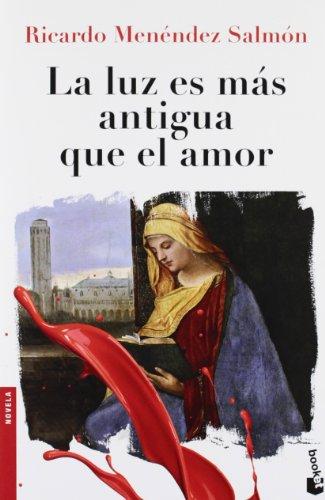 La Luz Es Más Antigua Que El Amor descarga pdf epub mobi fb2