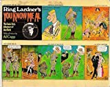 Ring Lardner's You know me Al: The comic strip adventures of Jack Keefe (A Harvest book) (0156766965) by Lardner, Ring