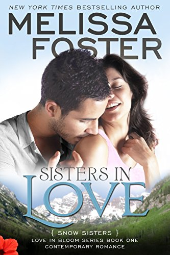 Book: Sisters in Love (Love in Bloom - Snow Sisters #1) by Melissa Foster