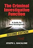 img - for by Joseph L. Giacalone The Criminal Investigative Function - 2nd Edition (2013) Paperback book / textbook / text book