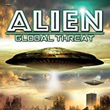 Alien Global Threat Radio/TV Program Auteur(s) : OH Krill Narrateur(s) : OH Krill, Paul Hughes, Razor Keeves