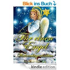 F�r einen Engel. Weihnachtsgeschichten