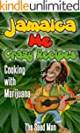 Jamaican Me Crazy; Cooking with Canna...