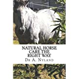 Natural Horse Care The Right Way ~ A. Nyland